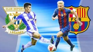 Leganes Vs Barcelona LIVE STREAMING